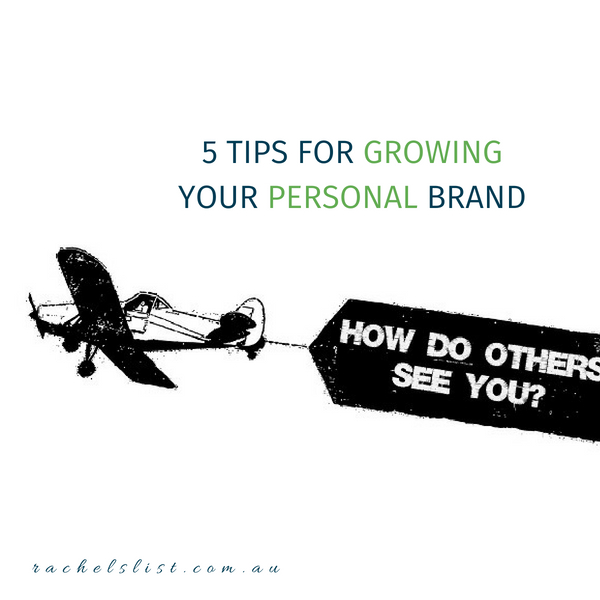 5 tips for growing your personal brand