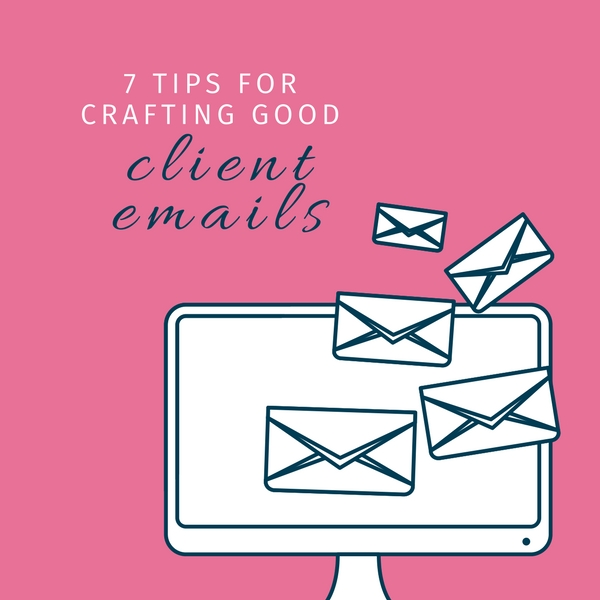 7 tips for crafting good client emails