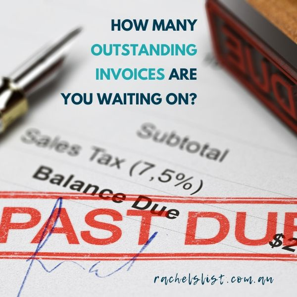How many outstanding invoices are you waiting on?