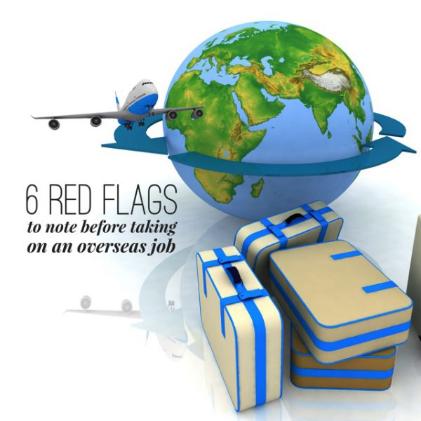 6 red flags to note before taking on an overseas job