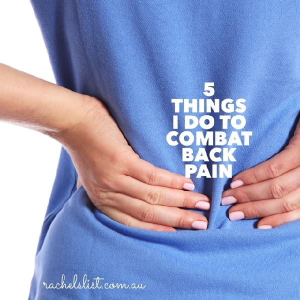 5 things I do to combat back pain
