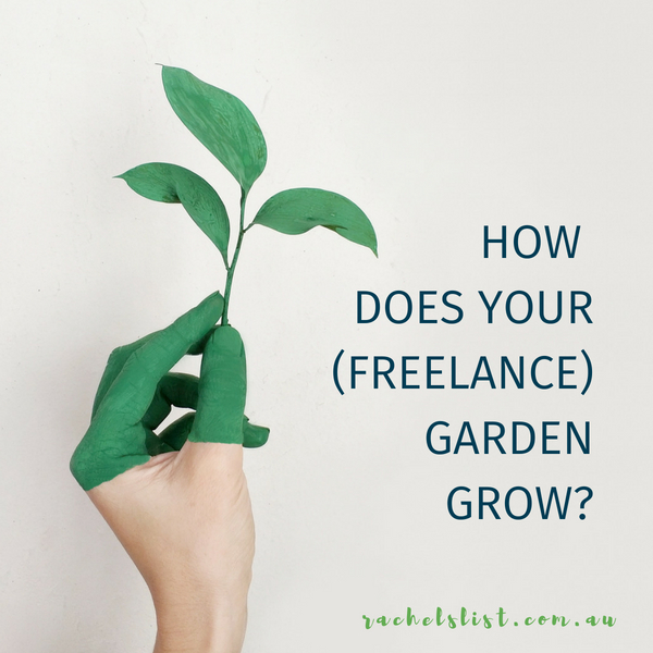 How does your (freelance) garden grow?