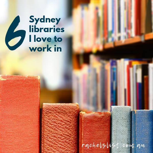 6 Sydney libraries I love to work in
