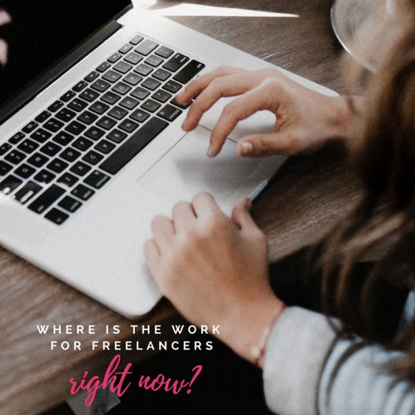 Where is the work for freelancers – right NOW?