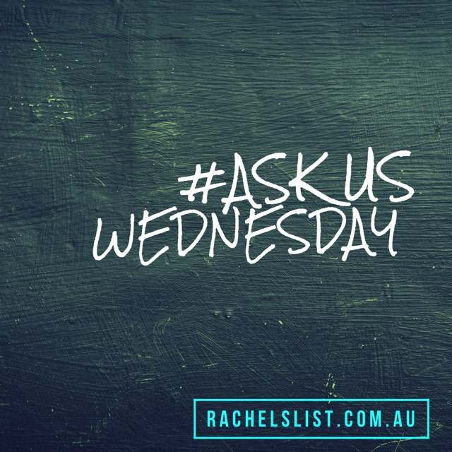 ASK US WEDNESDAY: