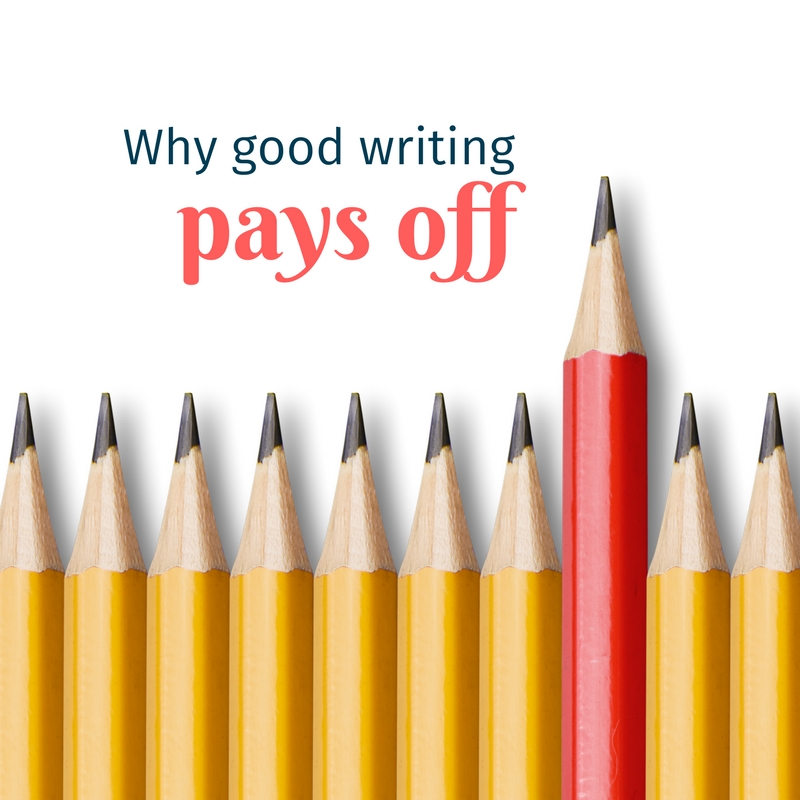 Why good writing pays off