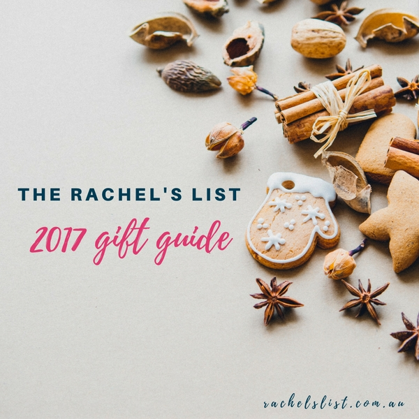 Rachel's List Xmas Gift Guide 2017