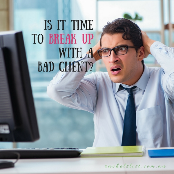 Is it time to break up with a bad client?