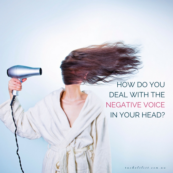 How do you deal with the negative voice in your head?