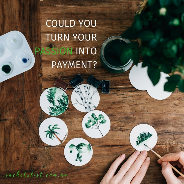 Could you turn your passion into payment?