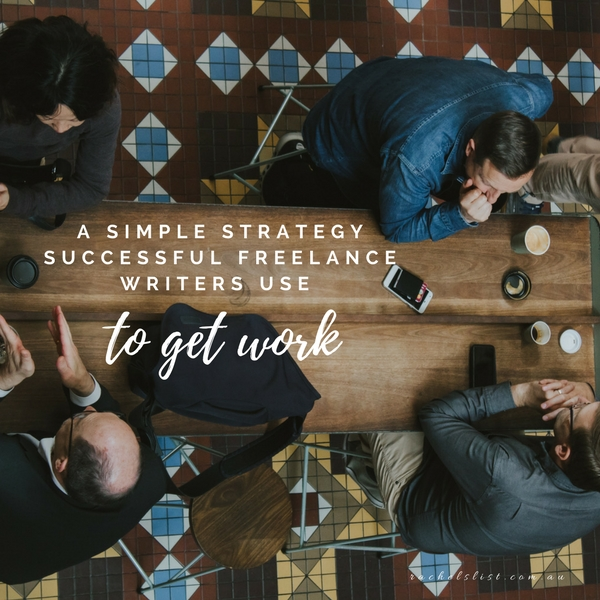 A simple strategy successful freelance writers use to get work