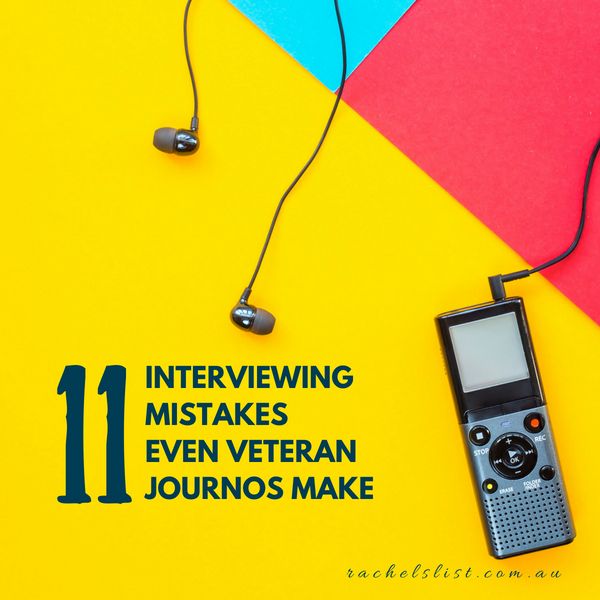 11 interviewing mistakes even veteran journos make