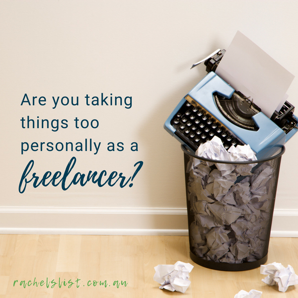 Are you taking things too personally as a freelancer?