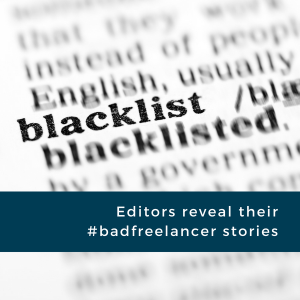 Editors reveal their #badfreelancer stories