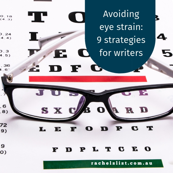 Avoiding eye strain: 9 strategies for writers