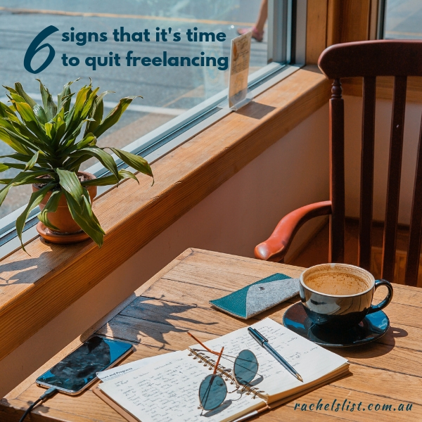 6 signs that it's time to quit freelancing
