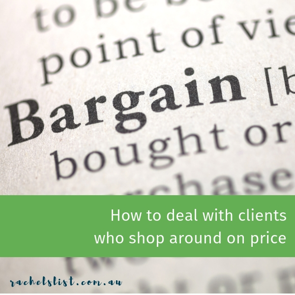 How to deal with clients who shop around on price