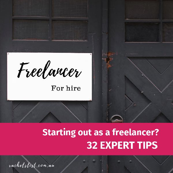 Starting out as a freelancer? 32 expert tips