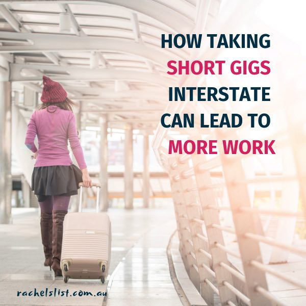 How taking short gigs interstate can lead to more work