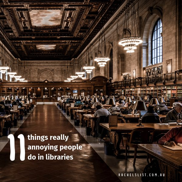 11 things really annoying people do in libraries