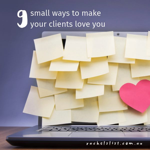 9 small ways to make your clients love you