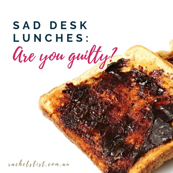 Sad desk lunches: are you guilty?