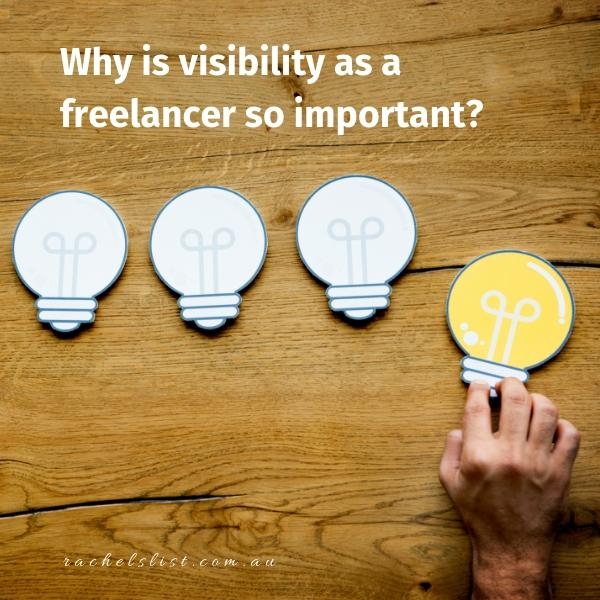 Why is visibility as a freelancer so important?