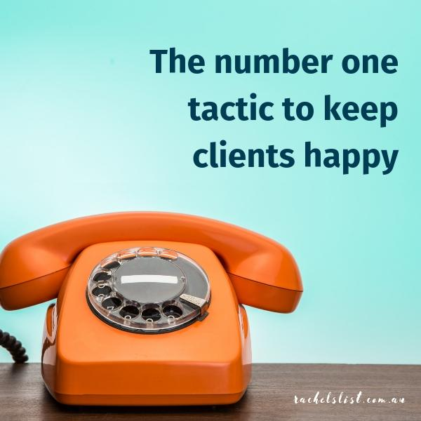 The number one tactic to keep clients happy