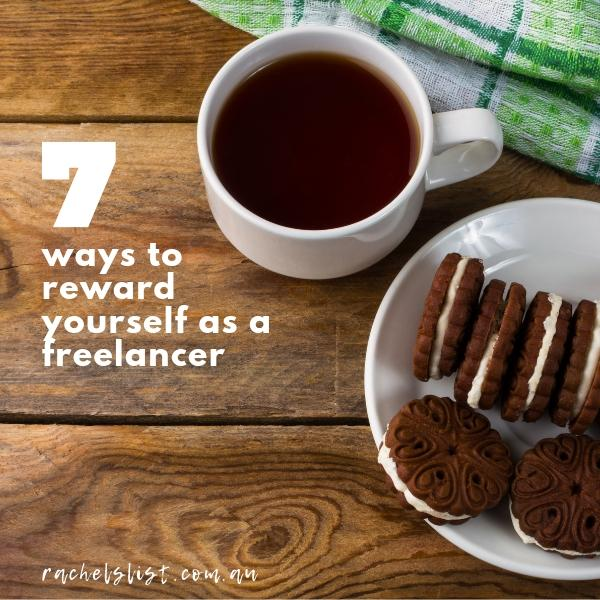 7 ways to reward yourself as a freelancer