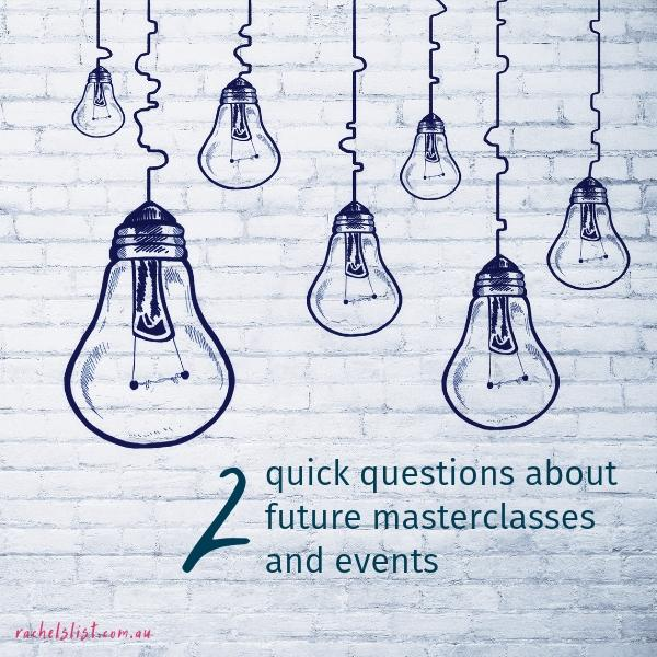 Two quick questions about future masterclasses and events