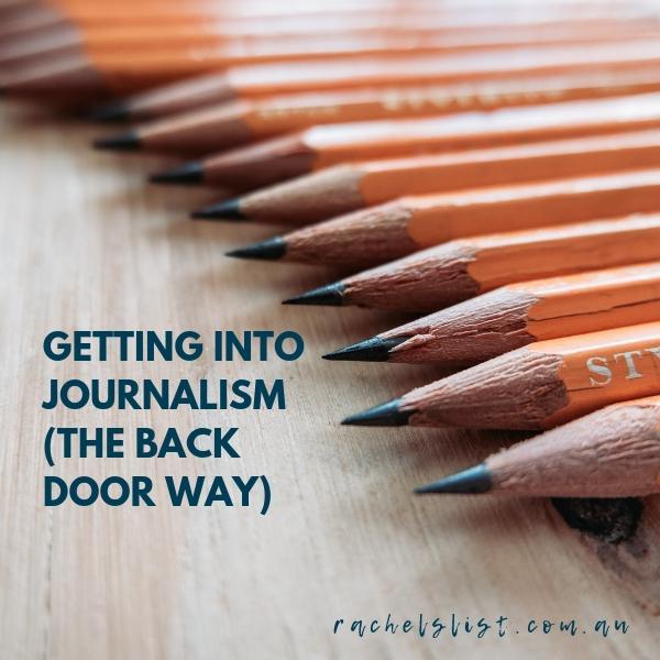 Getting into journalism (the back door way)