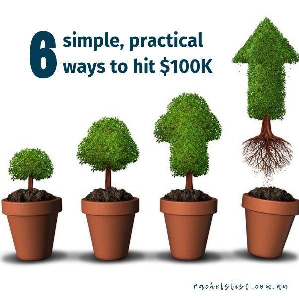 6 simple, practical ways to hit $100K