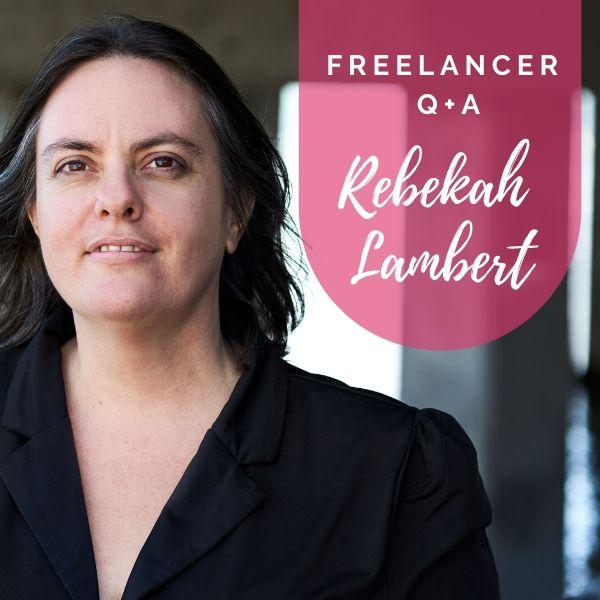Freelancer Q&A… Meet Rebekah Lambert
