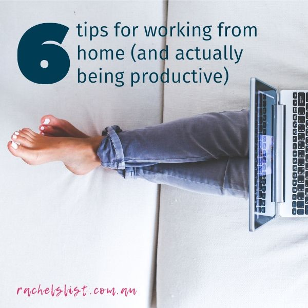 6 tips for working from home (and actually being productive)