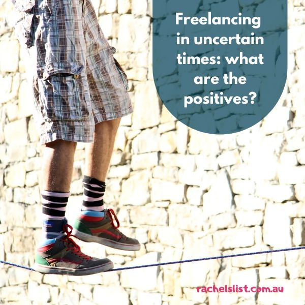 Freelancing in uncertain times: what are the positives?
