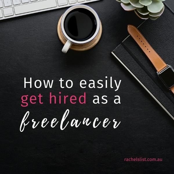 How to easily get hired as a freelancer
