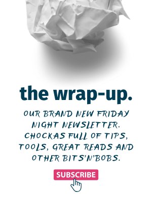 Subscribe to our newsletter The Wrap-Up