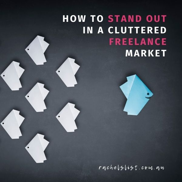 How to stand out in a cluttered freelance market