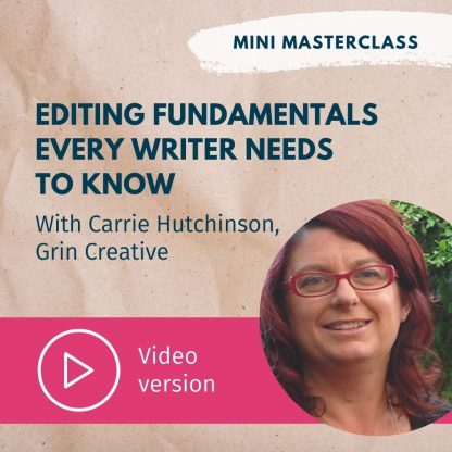 Carrie Hutchinson Editing fundamentals every writer needs to know